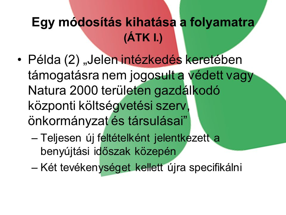 Egy módosítás kihatása a folyamatra (ÁTK I.)