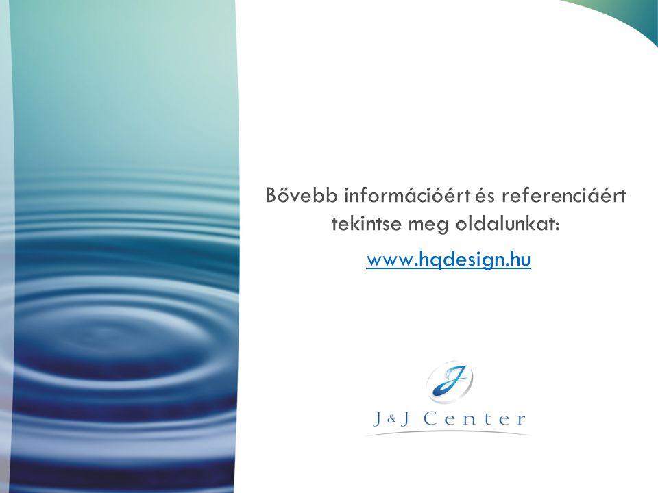 Bővebb információért és referenciáért tekintse meg oldalunkat: www