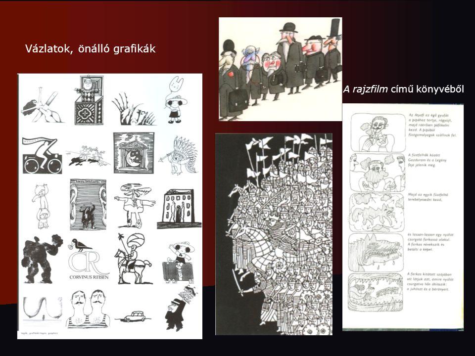 Vázlatok, önálló grafikák