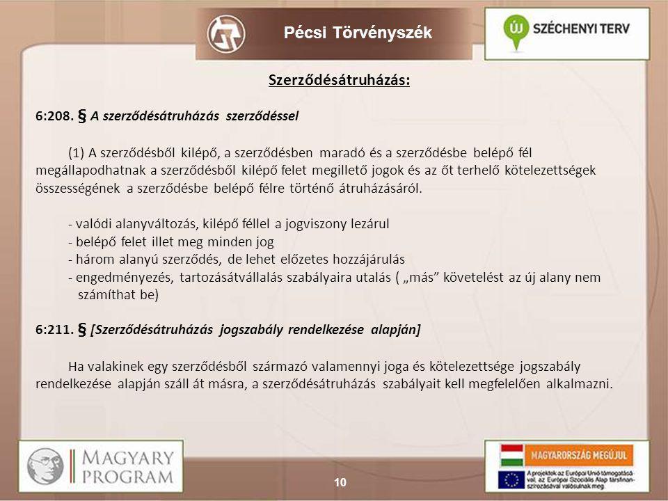 Szerződésátruházás: 6:208. § A szerződésátruházás szerződéssel