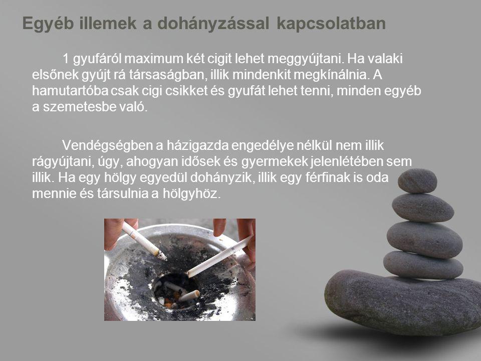 Egyéb illemek a dohányzással kapcsolatban