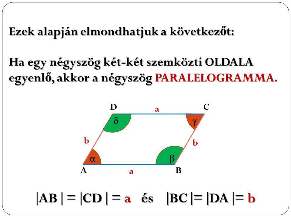 AB  = CD  = a és BC = DA = b