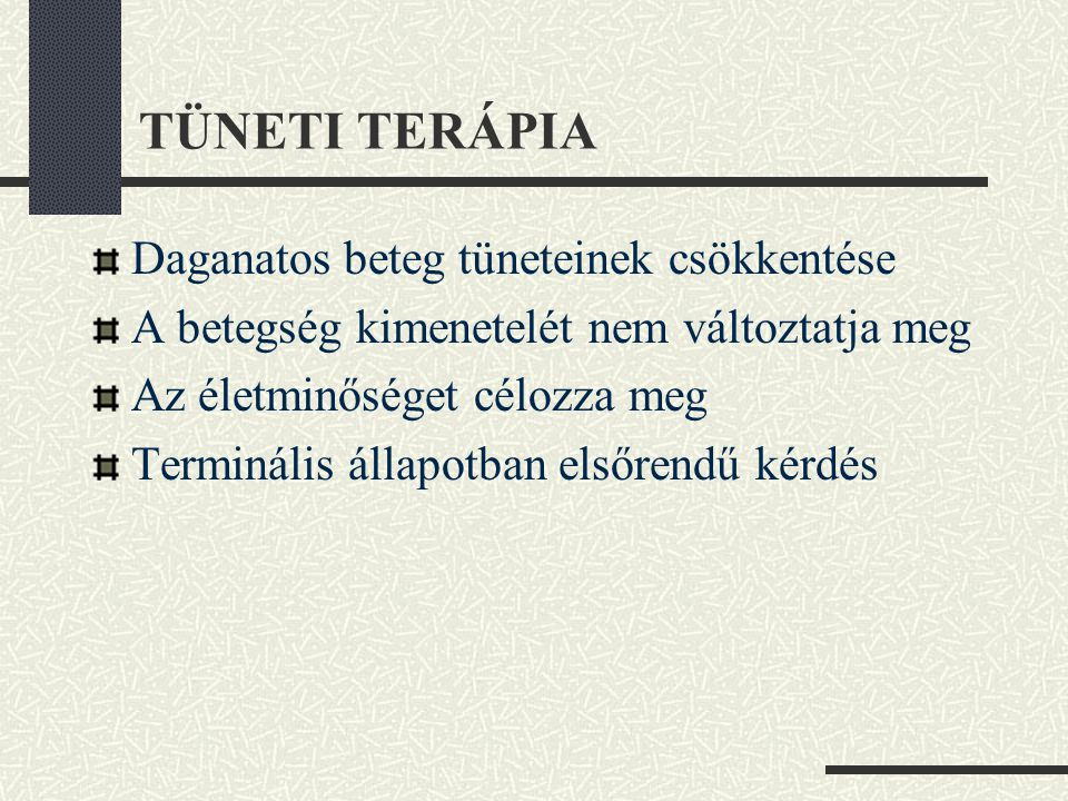 TÜNETI TERÁPIA Daganatos beteg tüneteinek csökkentése