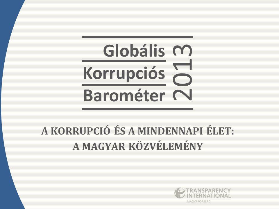 A KORRUPCIÓ ÉS A MINDENNAPI ÉLET: A MAGYAR KÖZVÉLEMÉNY