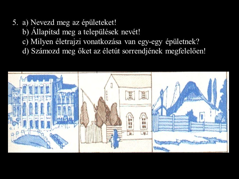 5. a) Nevezd meg az épületeket!