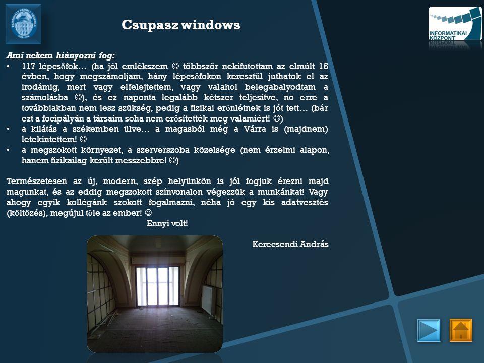 Csupasz windows Ami nekem hiányozni fog: