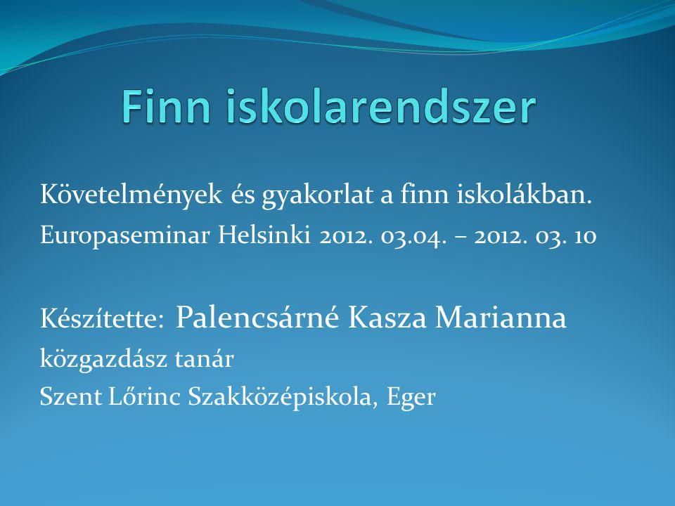 Finn iskolarendszer Követelmények és gyakorlat a finn iskolákban.