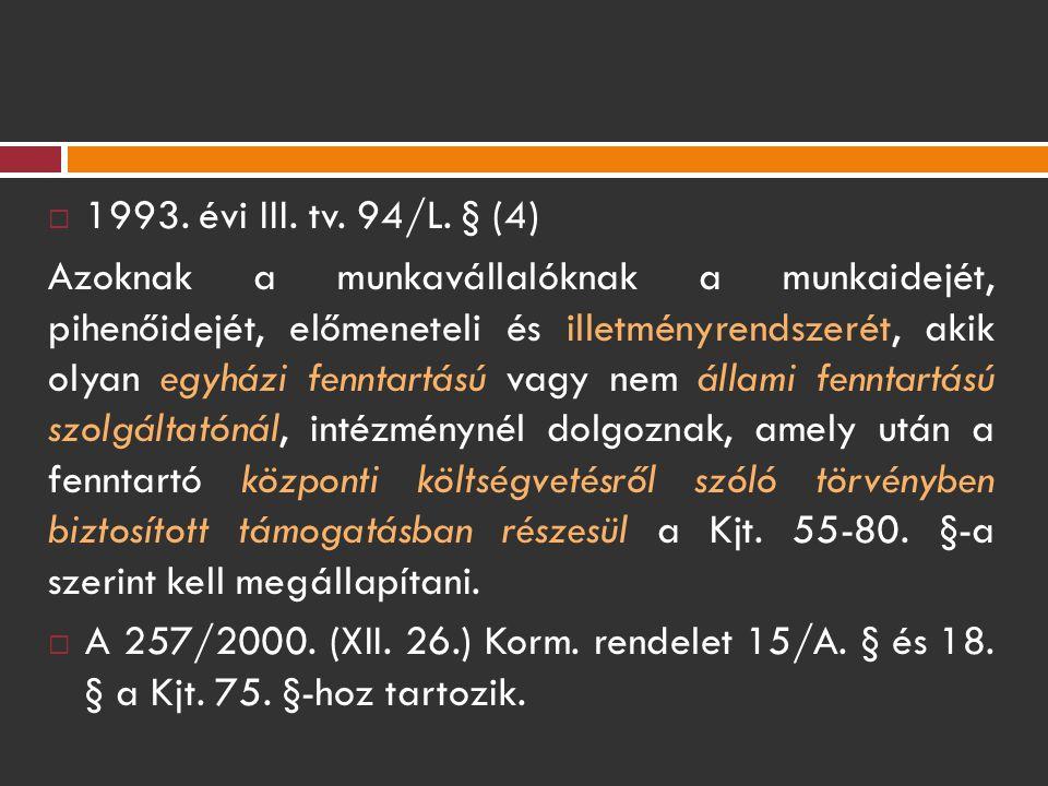 1993. évi III. tv. 94/L. § (4)