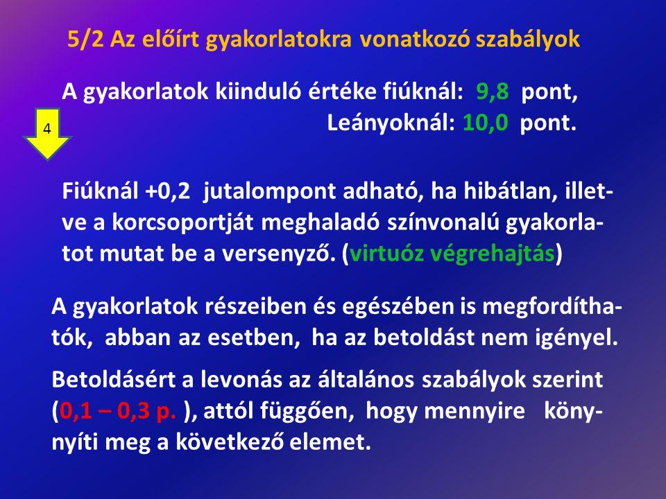 5/2 Az előírt gyakorlatokra vonatkozó szabályok