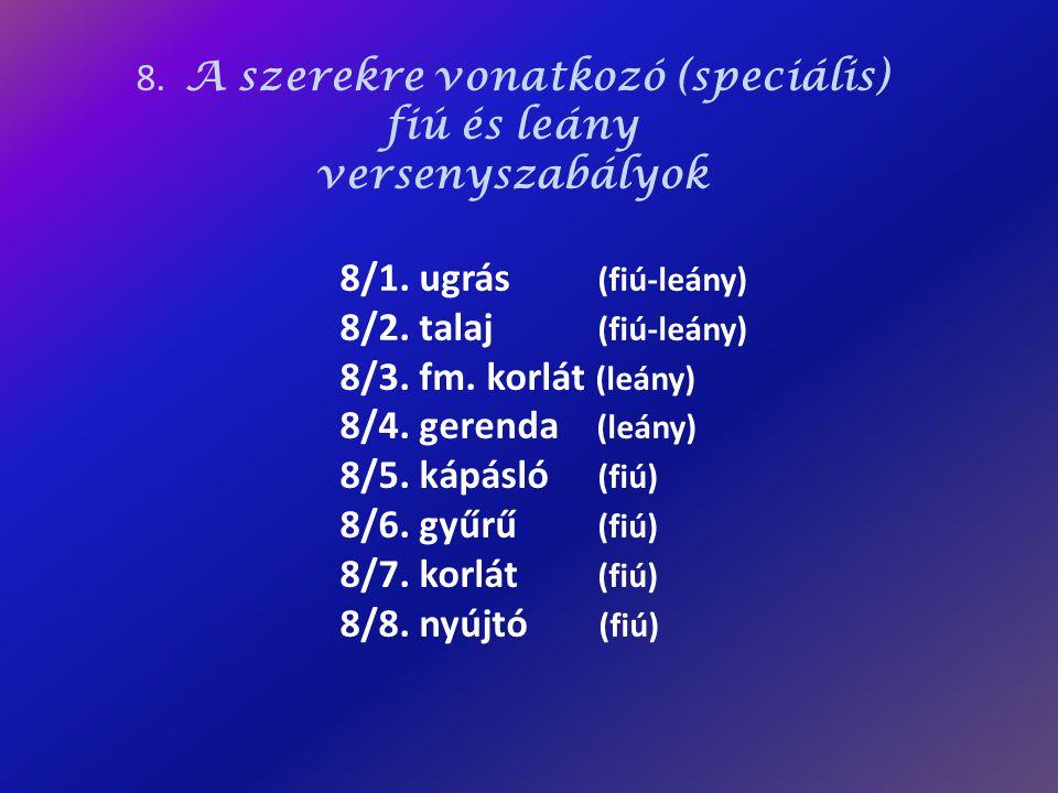 8. A szerekre vonatkozó (speciális)