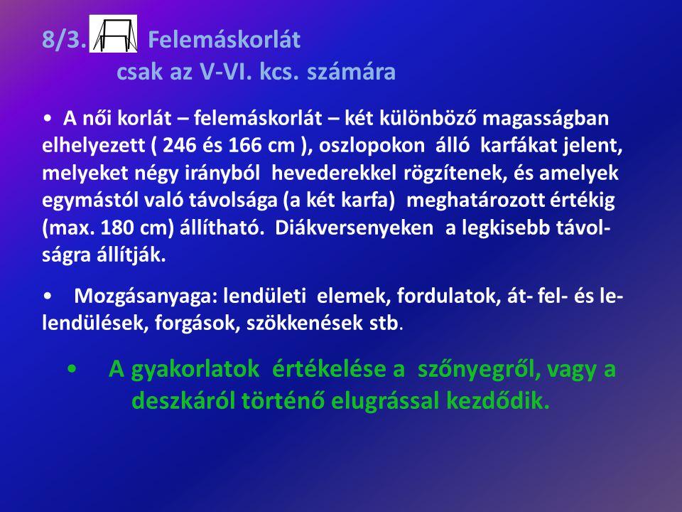 8/3. Felemáskorlát csak az V-VI. kcs. számára