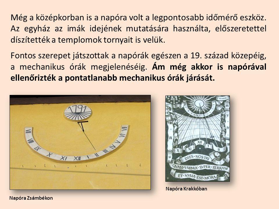 Még a középkorban is a napóra volt a legpontosabb időmérő eszköz