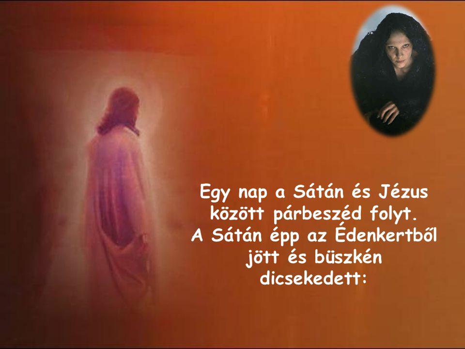 Egy nap a Sátán és Jézus között párbeszéd folyt
