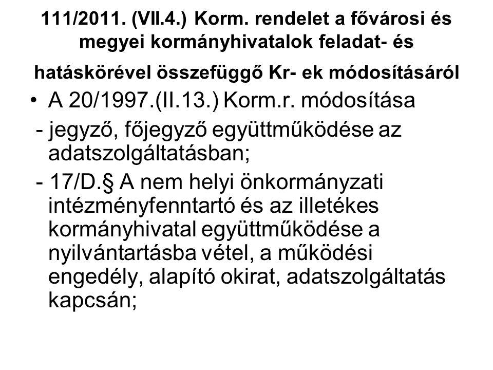 A 20/1997.(II.13.) Korm.r. módosítása