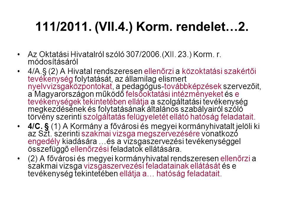 111/2011. (VII.4.) Korm. rendelet…2. Az Oktatási Hivatalról szóló 307/2006.(XII. 23.) Korm. r. módosításáról.