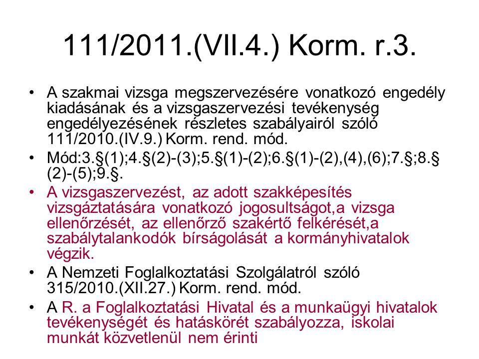 111/2011.(VII.4.) Korm. r.3.
