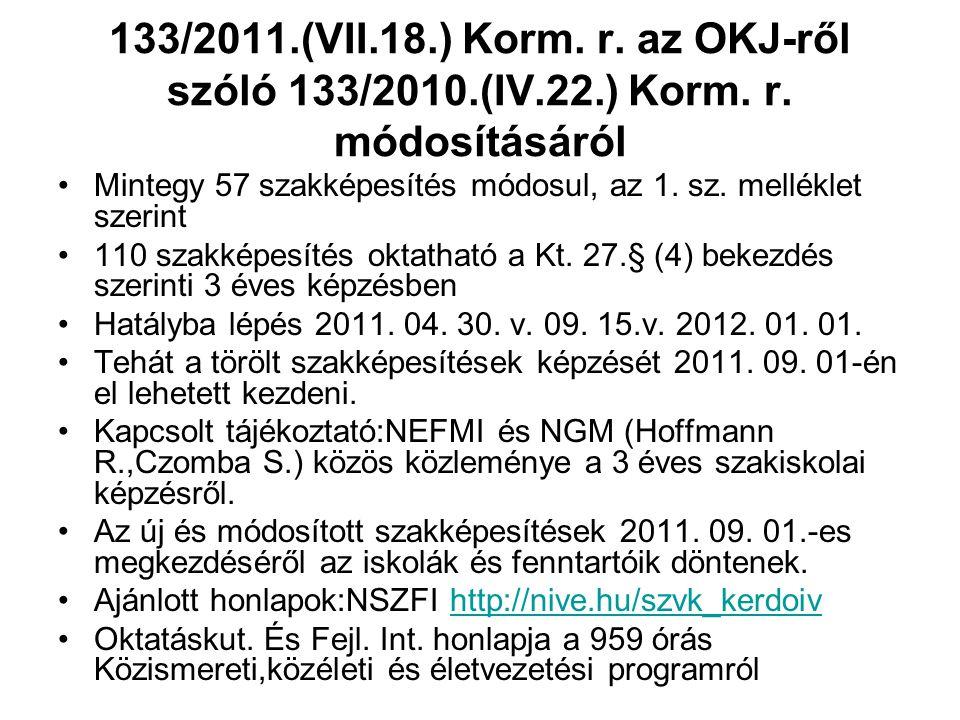 133/2011. (VII. 18. ) Korm. r. az OKJ-ről szóló 133/2010. (IV. 22