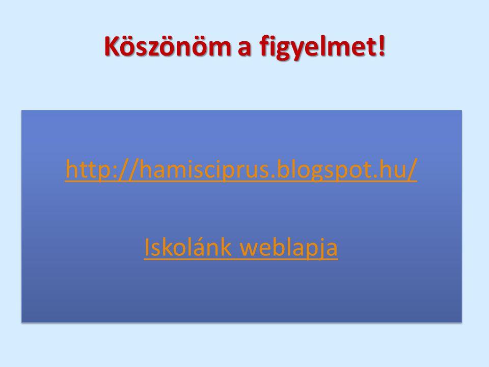 http://hamisciprus.blogspot.hu/ Iskolánk weblapja