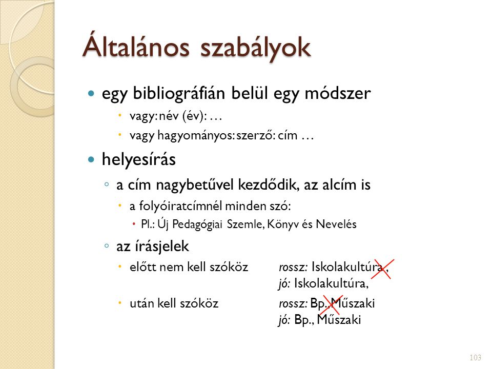 Általános szabályok egy bibliográfián belül egy módszer helyesírás