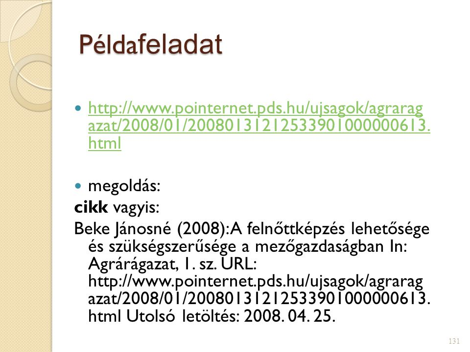 Példafeladat http://www.pointernet.pds.hu/ujsagok/agrarag azat/2008/01/20080131212533901000000613. html.