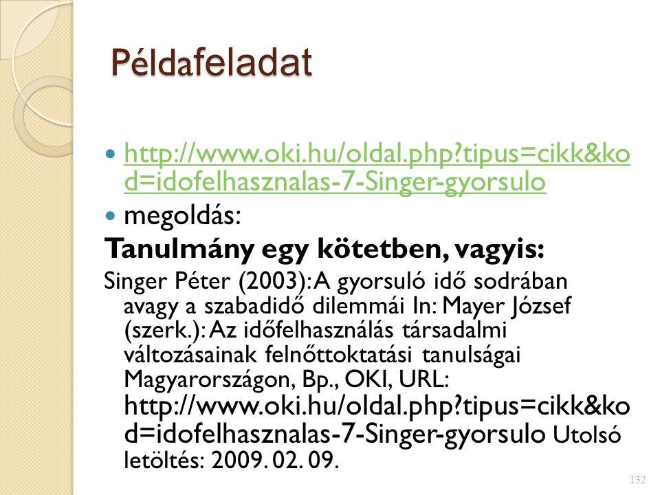 Példafeladat http://www.oki.hu/oldal.php tipus=cikk&ko d=idofelhasznalas-7-Singer-gyorsulo. megoldás:
