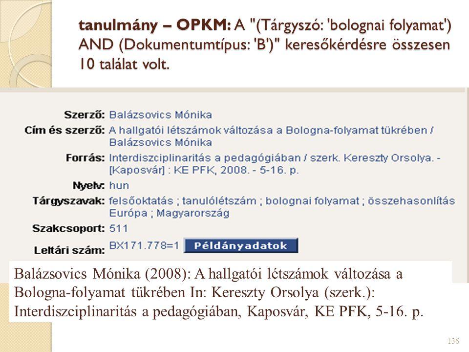 tanulmány – OPKM: A (Tárgyszó: bolognai folyamat ) AND (Dokumentumtípus: B ) keresőkérdésre összesen 10 találat volt.