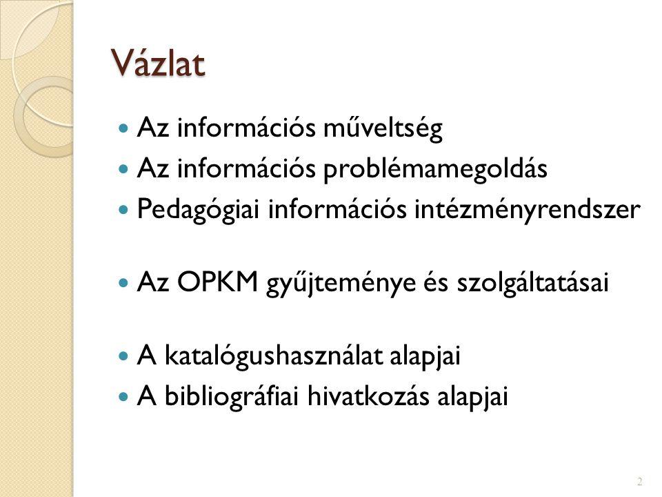 Vázlat Az információs műveltség Az információs problémamegoldás