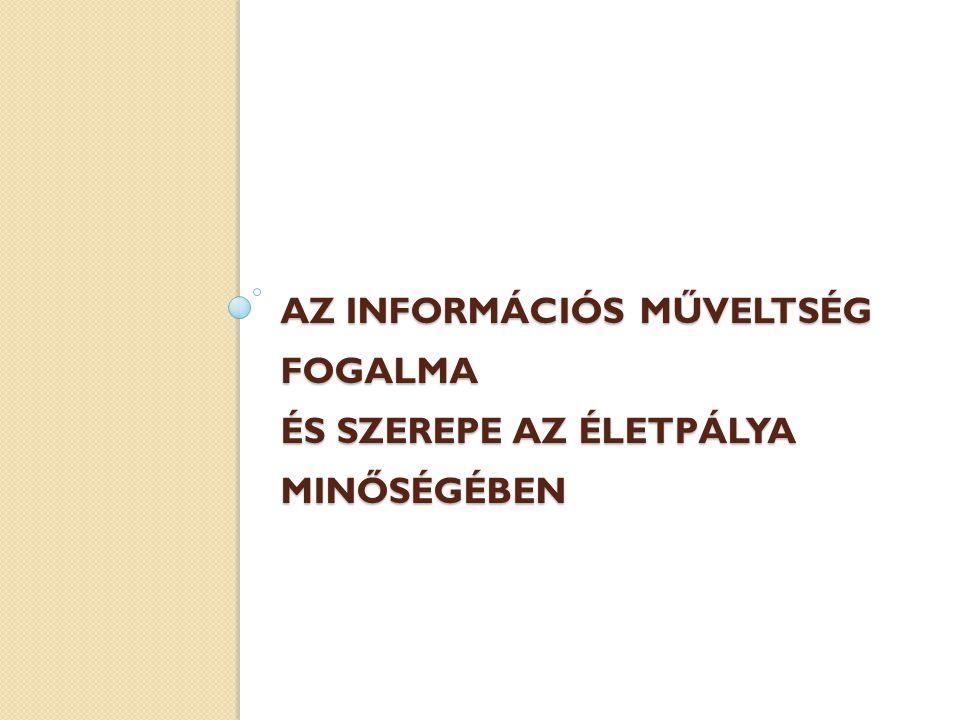 Az információs műveltség fogalma és szerepe az életpálya minőségében