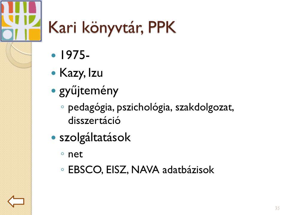 Kari könyvtár, PPK 1975- Kazy, Izu gyűjtemény szolgáltatások