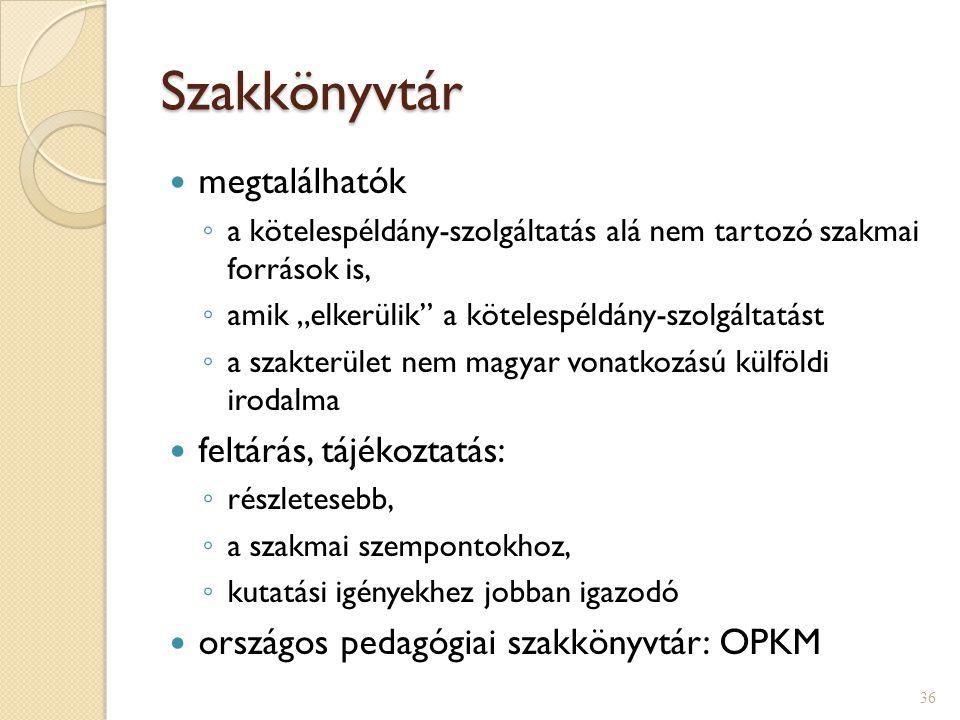 Szakkönyvtár megtalálhatók feltárás, tájékoztatás: