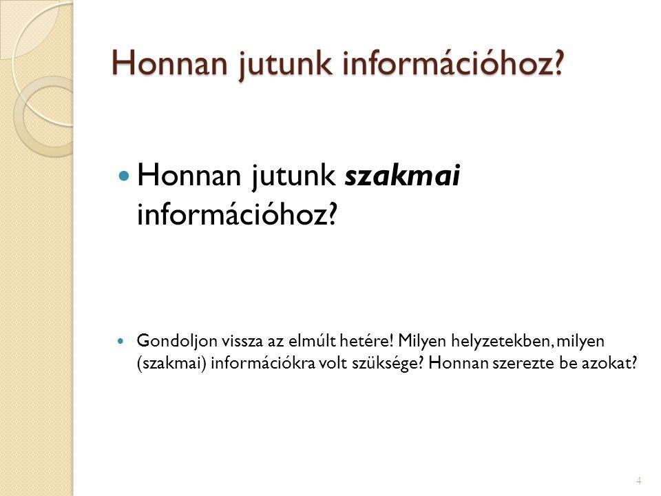 Honnan jutunk információhoz