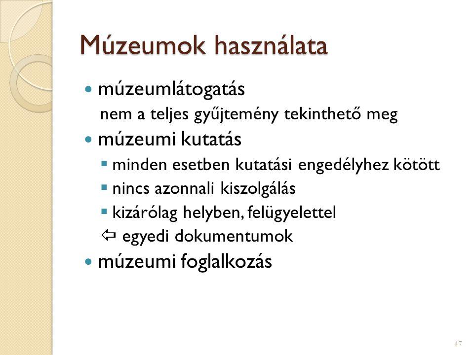Múzeumok használata múzeumlátogatás múzeumi kutatás