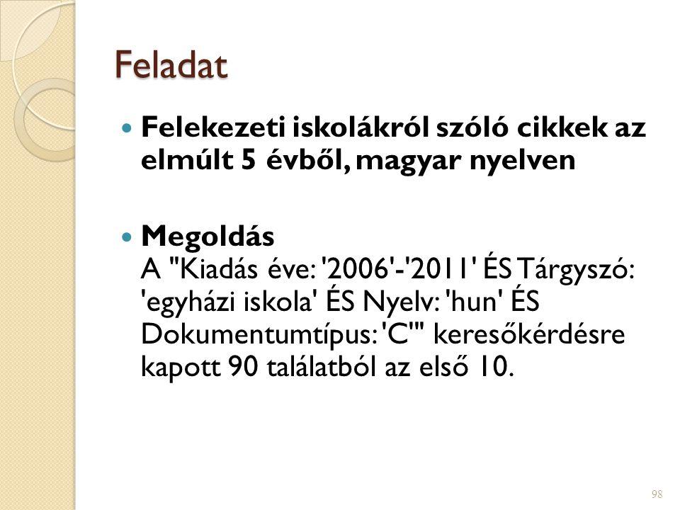 Feladat Felekezeti iskolákról szóló cikkek az elmúlt 5 évből, magyar nyelven.