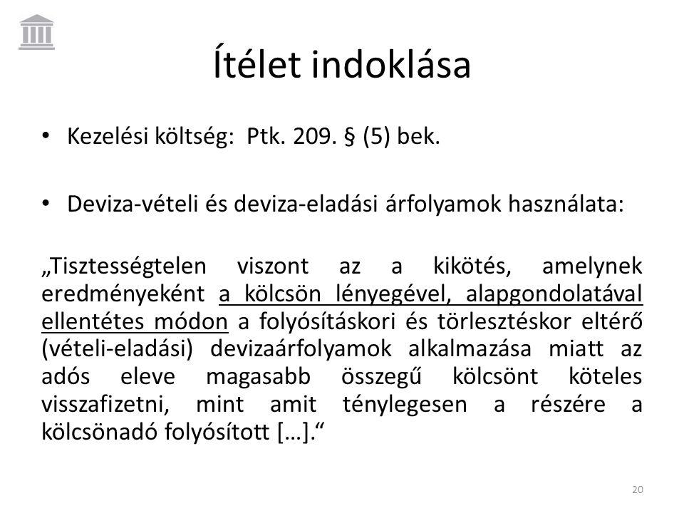Ítélet indoklása Kezelési költség: Ptk. 209. § (5) bek.