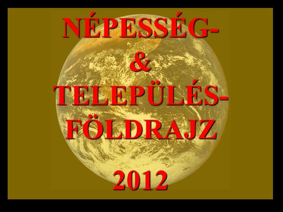NÉPESSÉG- & TELEPÜLÉS-FÖLDRAJZ