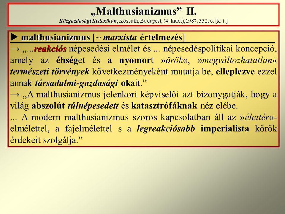 """Malthusianizmus II. Közgazdasági Kislexikon, Kossuth, Budapest, (4"