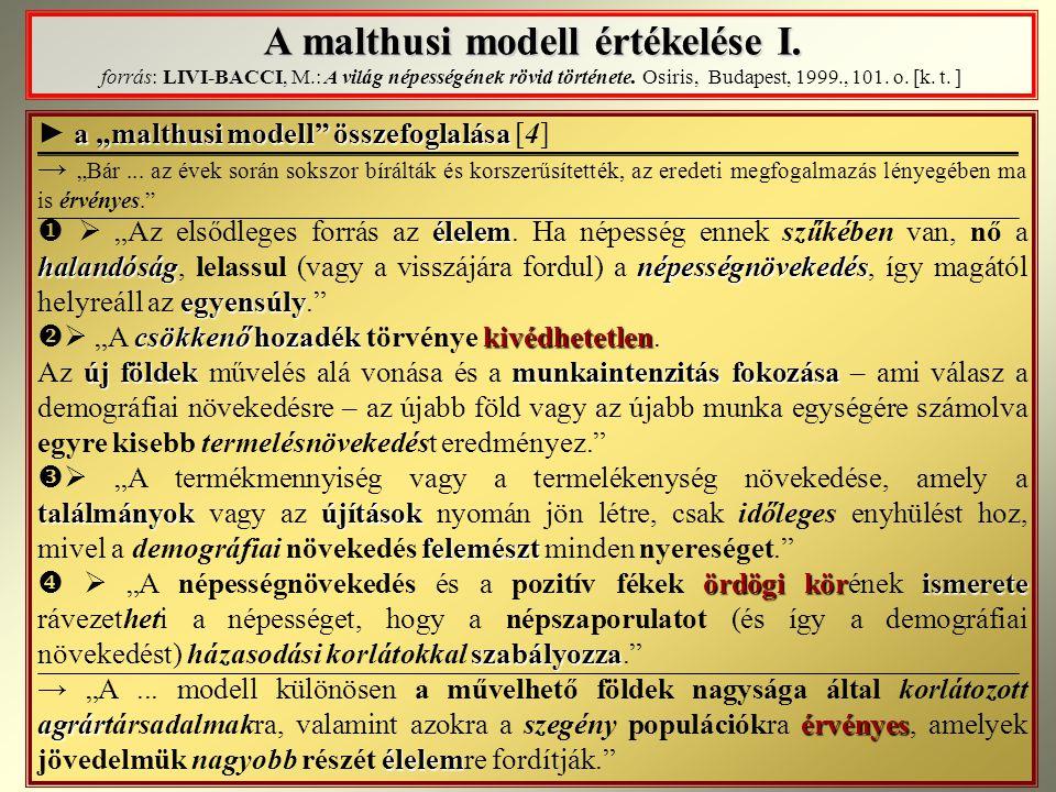 A malthusi modell értékelése I. forrás: LIVI-BACCI, M