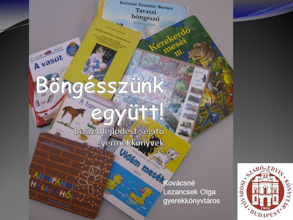 Böngésszünk együtt! Beszédfejlődést segítő gyermekkönyvek