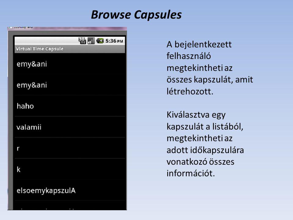 Browse Capsules A bejelentkezett felhasználó megtekintheti az összes kapszulát, amit létrehozott.