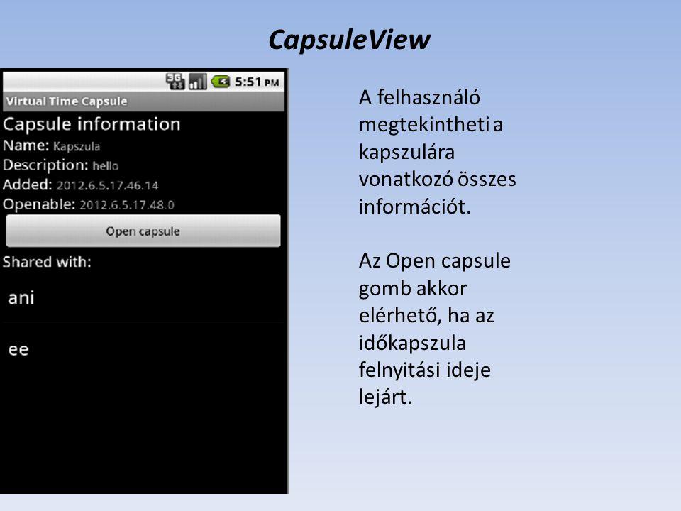 CapsuleView A felhasználó megtekintheti a kapszulára vonatkozó összes információt.