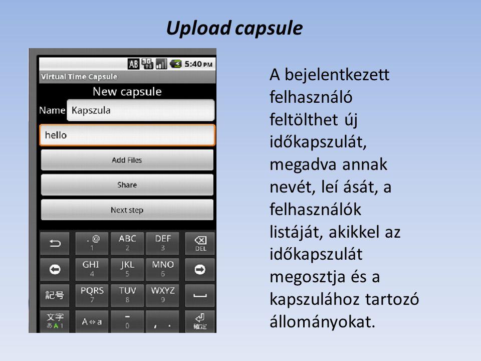 Upload capsule