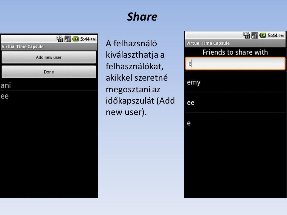 Share A felhazsnáló kiválaszthatja a felhasználókat, akikkel szeretné megosztani az időkapszulát (Add new user).