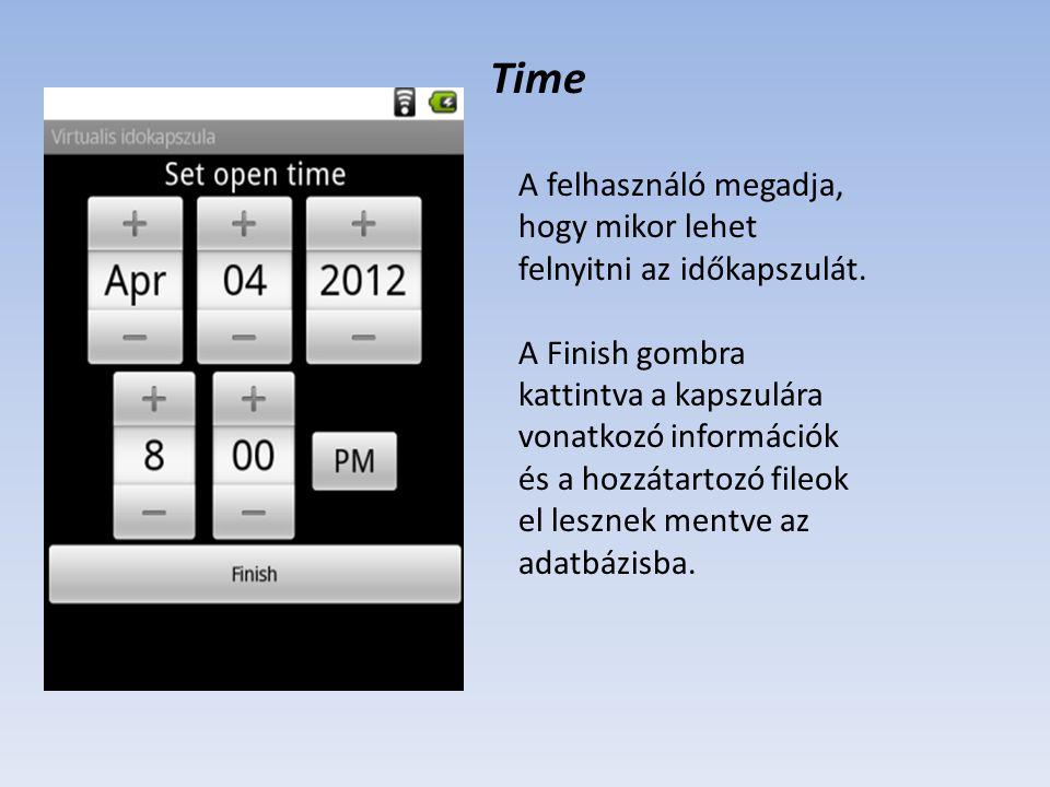 Time A felhasználó megadja, hogy mikor lehet felnyitni az időkapszulát.