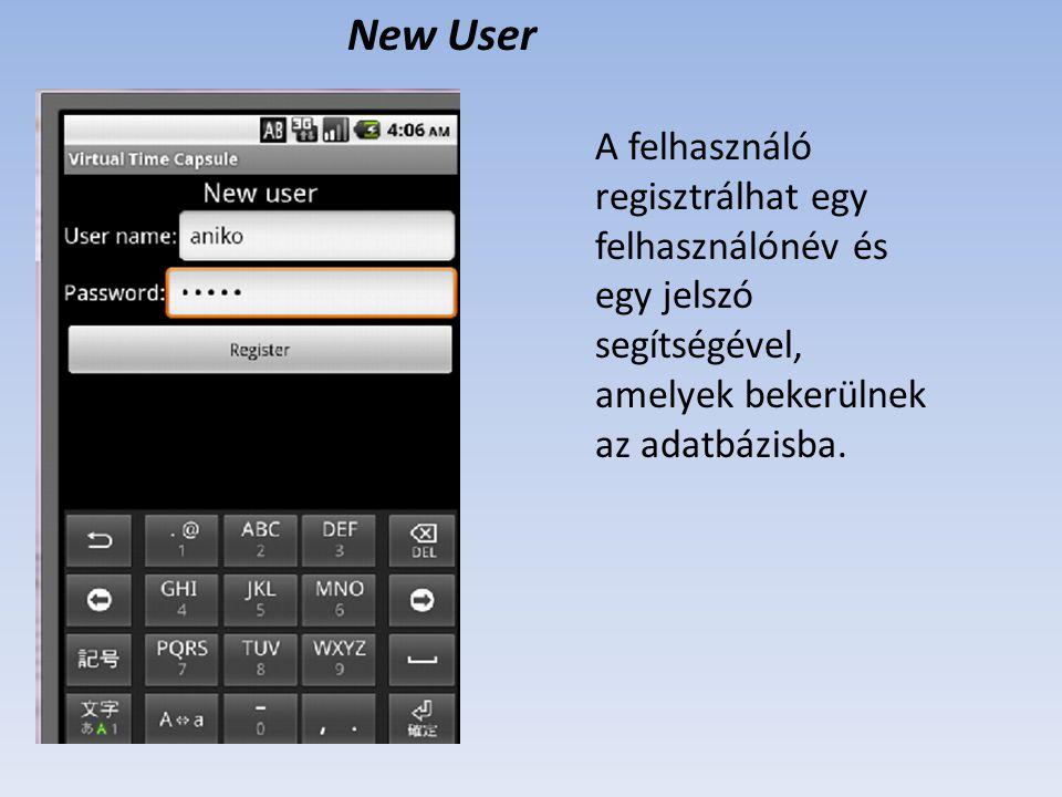 New User A felhasználó regisztrálhat egy felhasználónév és egy jelszó segítségével, amelyek bekerülnek az adatbázisba.