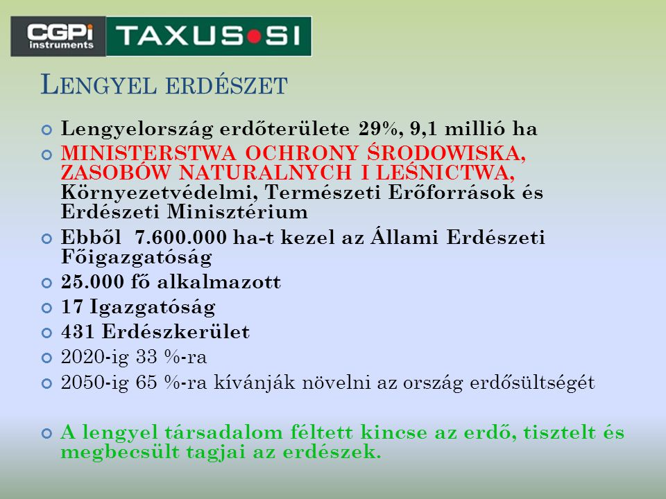 Lengyel erdészet Lengyelország erdőterülete 29%, 9,1 millió ha