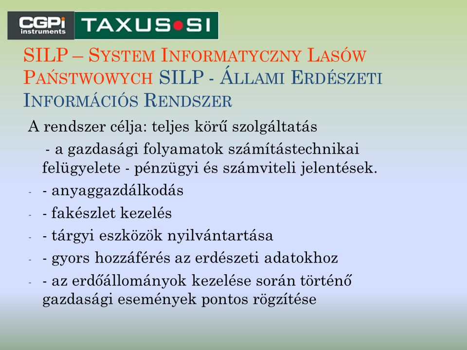 SILP – System Informatyczny Lasów Państwowych SILP - Állami Erdészeti Információs Rendszer