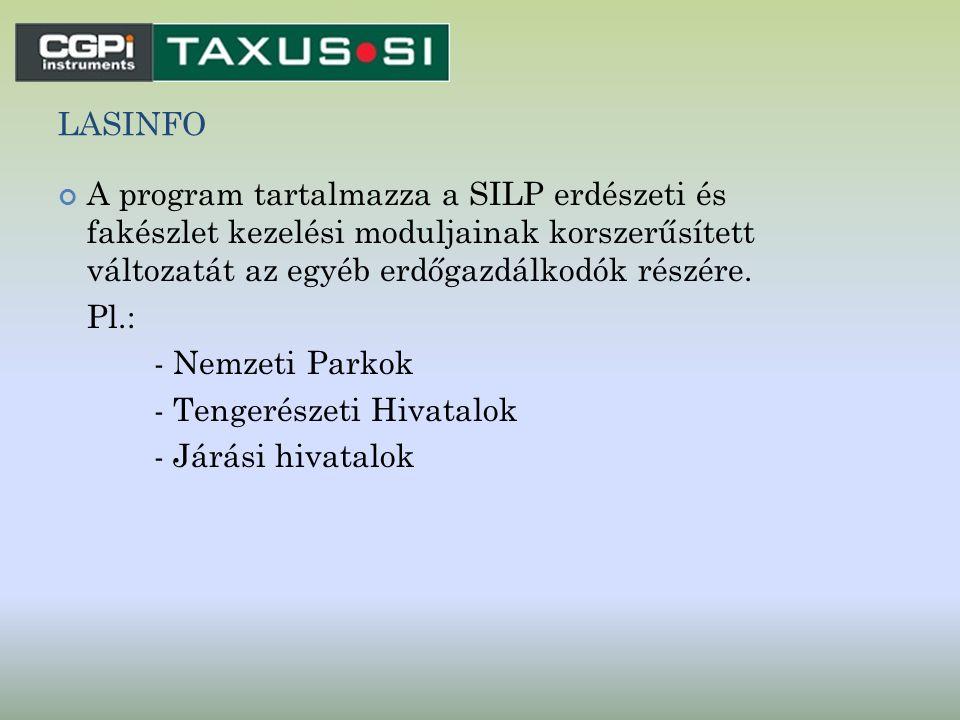 lasinfo A program tartalmazza a SILP erdészeti és fakészlet kezelési moduljainak korszerűsített változatát az egyéb erdőgazdálkodók részére.