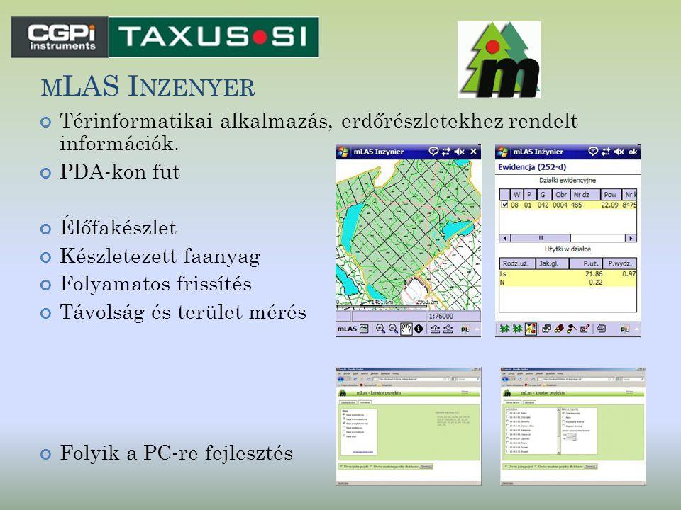 mLAS Inzenyer Térinformatikai alkalmazás, erdőrészletekhez rendelt információk. PDA-kon fut. Élőfakészlet.