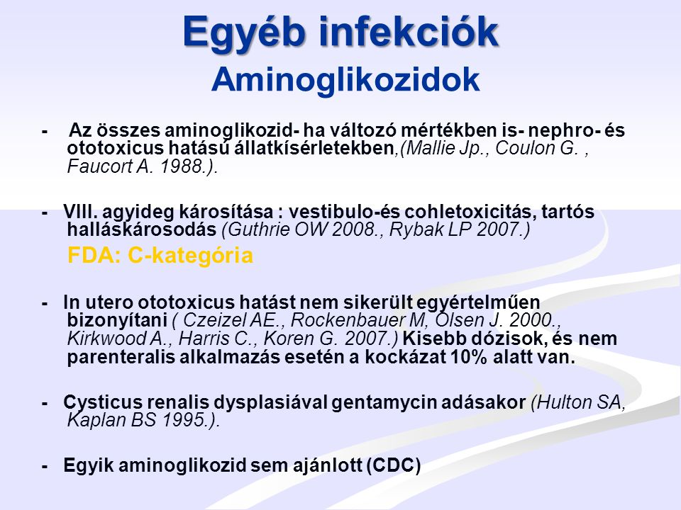 Egyéb infekciók Aminoglikozidok