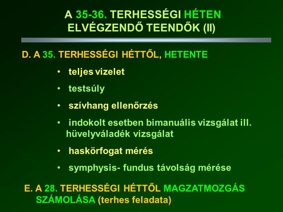 A 35-36. TERHESSÉGI HÉTEN ELVÉGZENDŐ TEENDŐK (II)